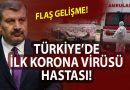 Korona virüsü artık Türkiye de!